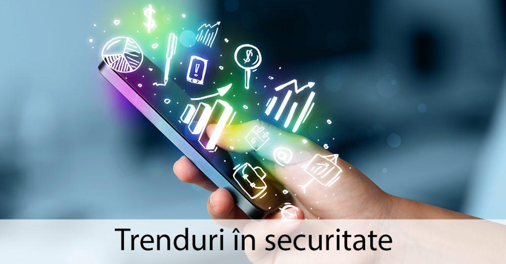 trenduri din domeniul securității